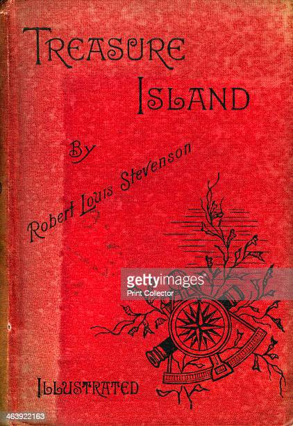 Cover of Treasure Island by Robert Louis Stevenson 1886 Treasure Island Stevenson's classic adventure novel for children was first serialised as The...