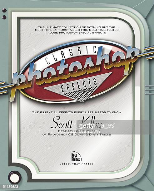 Cover photo of 'Photoshop Classic Effects' book by Scott Kelby Filled with the stuff you can really use the stuff client's always ask for