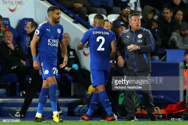 Craig Shakespeare manager of Leicester City looks on as Danny Simpson of Leiceter City is substituted during the Premier League match between...