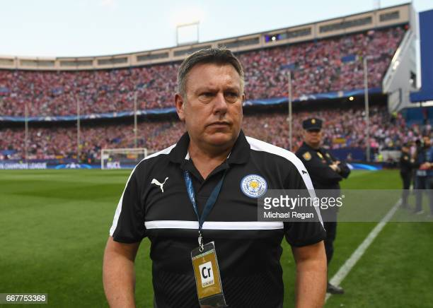 Craig Shakespeare Manager of Leicester City looks on prior to the UEFA Champions League Quarter Final first leg match between Club Atletico de Madrid...