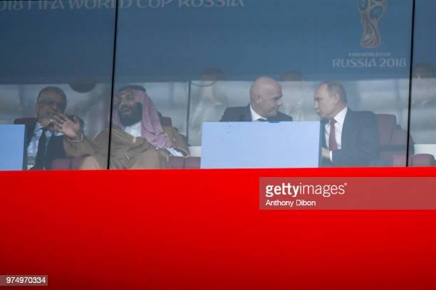 Crown Prince Mohammad bin Salman Al Saud of Saudi Arabia FIFA President Gianni Infantino President of Russia Vladimir Putin Soviet during the 2018...