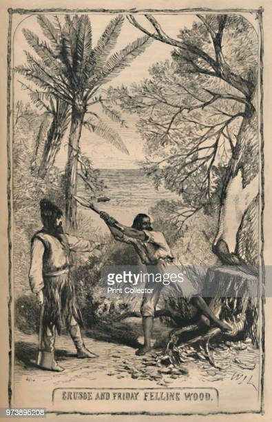 Crusoe and Friday Felling Wood' circa 1870 From The Life and Adventures of Robinson Crusoe by Daniel Defoe [Cassell Petter and Galpin London] Artist...