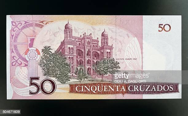 50 cruzados banknote 19801989 reverse the seat of the Oswaldo Cruz Institute in Rio de Janeiro Brazil 20th century