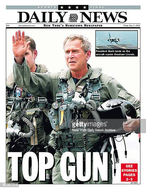 Daily New front page dated May 2 Headlines TOP GUN President George W Bush lands on the aircract carrier Abraham Lincoln