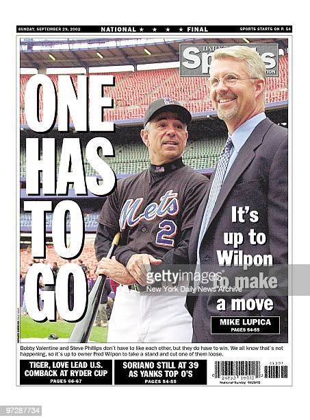 Daily News back page 9/29/02 ONE HAS TO GO It's up to Wilpon to make a move Bobby Valentine and Steven Phillips don't have to like each other but...