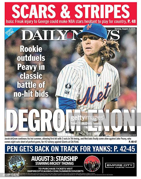 Daily News back page August 3 Headline Rookie out duels Peavy in classic battle of nohit bids DEGROMENON Jacob deGrom continues his hot summer...