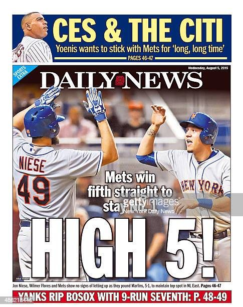 Daily News back page August 5 Headline Mets win fifth straight to stay No 1 HIGH 5 Jon Niese Wilmer Flores and Mets show no signs of letting up as...