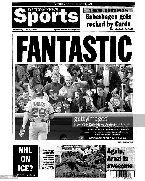 Daily News back page dated April 8, 1992 Headline: FANTASTIC Boston's Wade Boggs hears it after striking out on ninth inning of 4-3 Opening Day...