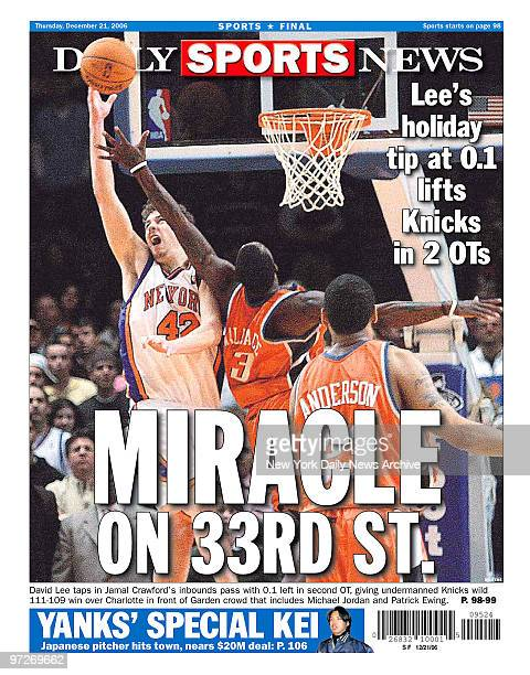 Daily News back page dated Dec 21 Headlines MIRACLE ON 33RD ST Lee's holiday tip at 01 lifts Knicks in 2 OTs David Lee taps in Jamal Crawford's...