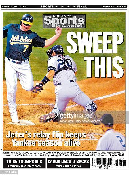 Daily News back page headline October 14 SWEEP THIS Jeter's relay flip keeps Yankee season alive Jeremy Giambi is tagged out by Jorge Posada after...