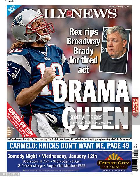 Daily News back page January 11 Headline Drama Queen Rex rips Broadway Brady for tired act Photos of Rex Ryan and Tom Brady