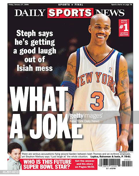 Daily News back page January 27 Headline: WHAT A JOKE - Steph says he's getting a good laugh out of a Isiah mess - There are serious accusations...