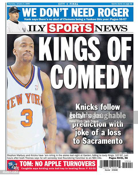 Daily News back page January 3 Headline KING OF COMEDY Knicks follow Isiah's laughable prediction with joke of a loss to Sacramento Stephon Marbury...