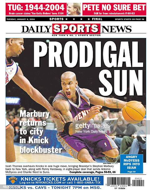 Daily News back page January 6 Headline PRODIGAL SUN Marbury returns to city in Knick blockbuster Isiah Thomas overhauls Knicks in one huge move...