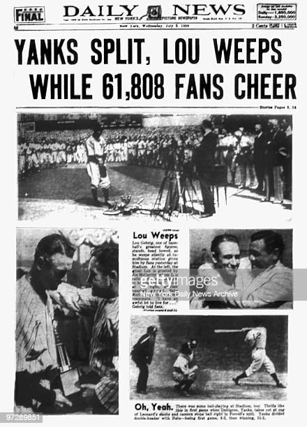 Daily News back page July 5 Headline Yanks Split Lou Weeps While 61808 Fans Cheer story of Lou Gehrig retiring from baseball because of disease that...