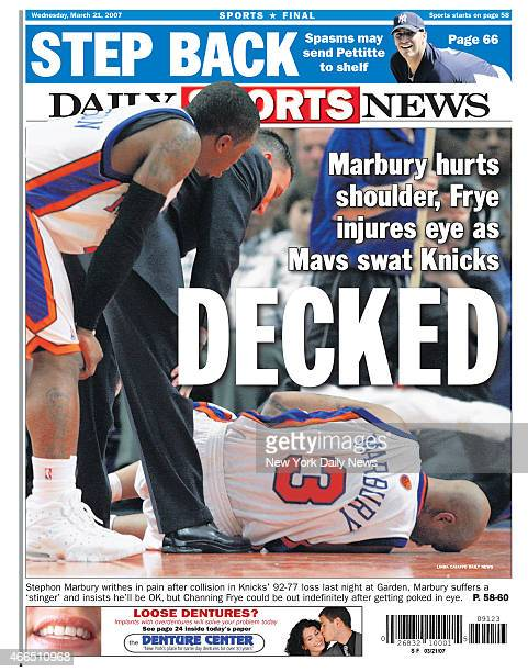 Daily News back page March 21 Headline DECKED Marbury hurts shoulder Frye injures eye as Mavs swat Knicks Stephone Marbury writhes in pain after...