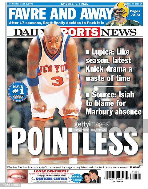 Daily News back page March 5 Headline: POINTLESS - Whether Stephon Marbury is AWOL or banned, his saga is only latest sad chapter in sorry Knick...