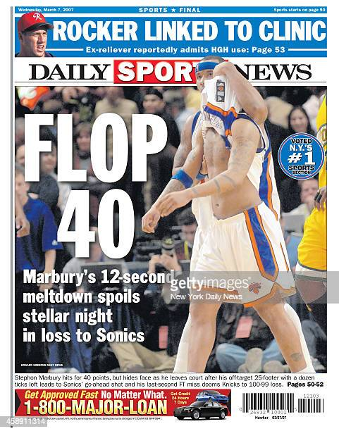 Daily News back page March 7 Headline FLOP 40 Marbury's 12second meltdown spoils stellar night in loss to Sonics Stephon Marbury hits 40 points but...