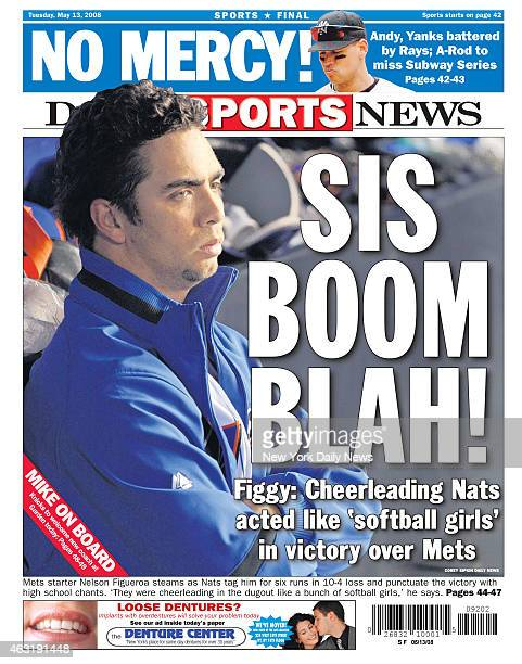 Daily News back page May 13 Headline SIS BOOM BLAH Figgy Cheerleading Nats acted like 'softball girls' in victory over Mets Mets starter Nelson...