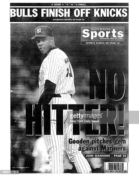 Daily News back page May 15 Headline NO HITTERGooden pitches gem against Mariners Dwight Gooden