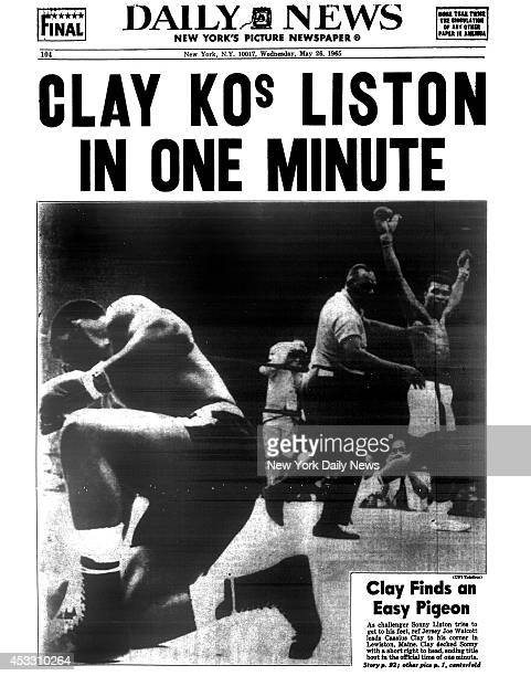 Daily News back page May 26 Headline CLAY KOs LISTON IN ONE MINUTE Clay Finds an Easy PigeonAs challenger Sonny Liston tries to get to his feet ref...