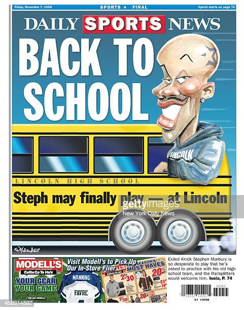 Daily News back page November 7 Headline BACK TO SCHOOL Steph may finally play at Lincoln High School Exiled Knick Stephon Marbury is so desperate to...