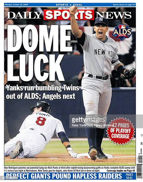 Daily News back page October 12 Headline DOME LUCK Yanks run bumbling Twins out of ALDS Angels next Alex Rodriguez punches out potential tying run...