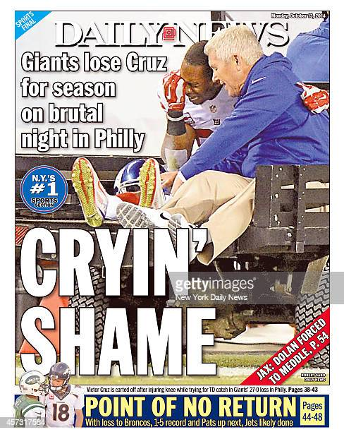 Daily News back page October 13 Headline CRYIN' SHAME Giants lose Cruz for season on brutal night in Philly Victor Cruz is carted off after injuring...