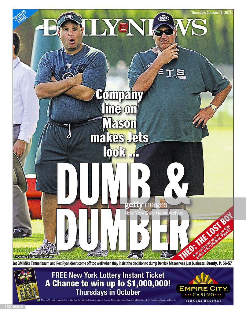 Daily News back page October 13 Headline: DUMB & DUMBER Company line