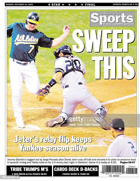 Daily News back page October 14 Headline SWEEP THIS Jeter's relay flip keeps Yankee season alive Jeremy Giambi is tagged out by Jorge Posada after...