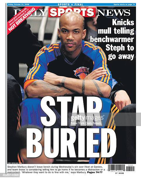 Daily News back page October 31 Headline: STAR BURIED - Knicks mull telling bench-warmer Steph to go away. Stephon Marbury doesn't leave bench during...