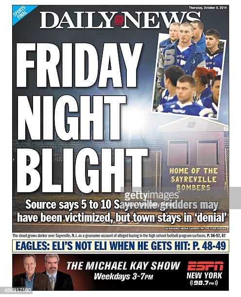 Daily News back page October 9 Headline FRIDAY NIGHT BLIGHT Source says 5 to 10 Sayreville gridders may have been victimized but town stays in...