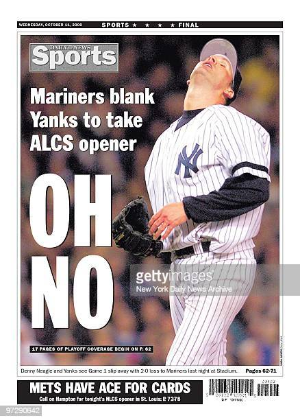 Daily News Backpage 10/11/00 Mariners blank Yanks to take ALCS opener OH NO Denny Neagle and Yanks see Game 1 slip with 20 loss to Mariners last...