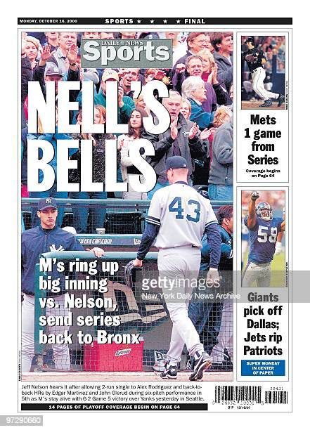 Daily News Backpage 10/16/00 NELL'S BELLS M's ring up big inning vs Nelson send series back to Bronx Jeff Nelson hears it after allowing 2run single...