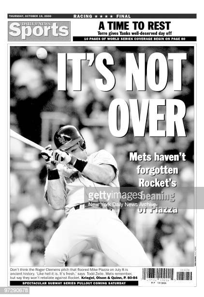Daily News Backpage 10/19/00 IT'S NOT OVER Mets haven't forgotten Rocket's beaning of Piazza Don't think the Roger Clemens pitch that floored Mike...