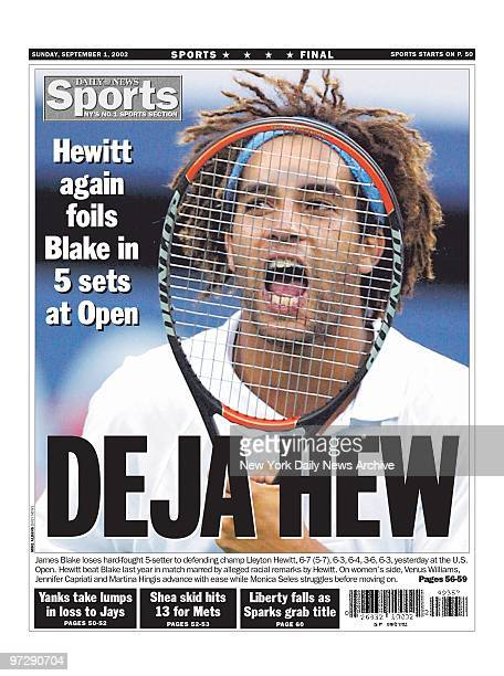 Daily News backpage 9/1/2002 Hewitt again foils Blake in 5 sets at Open James blake loses hardfought 5setter to defending champ Lleyton Hewitt 67 63...