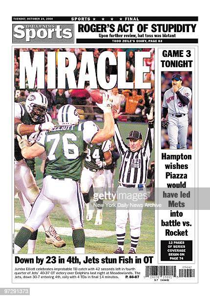 Daily News front page MIRACLE Down by 23 in 4th Jets stun Fish in OT Jumbo Elliott celebrates improbable TG catch with 42 seconds left in fourth...
