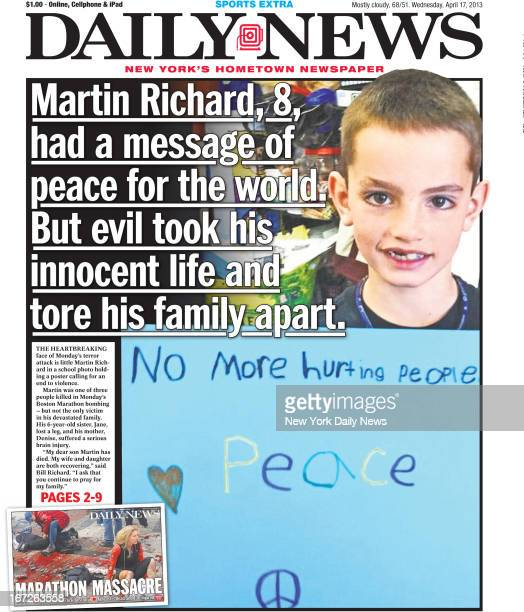 Daily News front page April 17, 2013 - Headline: Martin Richard had a message of peace for the world. But evil took his innocent life and tore his...
