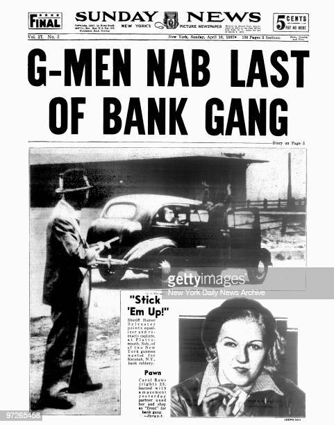 Daily News front page April 18 Headline GMAN NAB LAST OF BANK GANG 'Stick 'Em Up' Sheriff Homer Sylvester points equalizer and reenacts capture at...