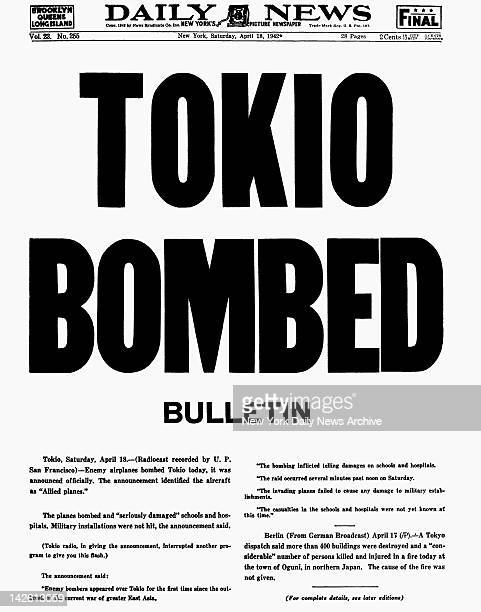 Daily News front page April 18 Headline TOKIO BOMBED Bulletin Tokio Saturday April 18 Enemy airplanes bombed Tokio today It was announced officially...
