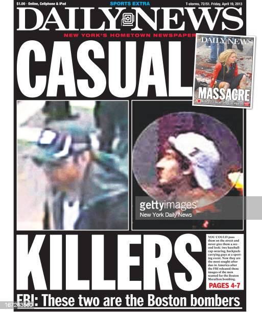 Daily News front page April 19 Headline CASUAL KILLERS FBI These two are the Boston bombers Dzhokhar Tsarnaev and Tamerlan Tsarnaev