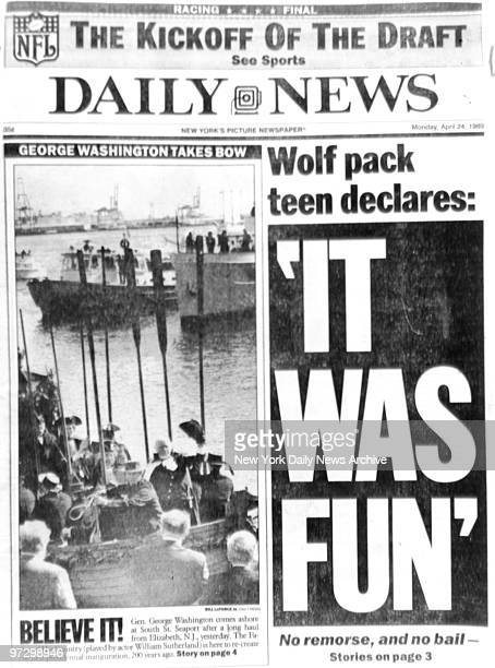 Daily News Front page April 24 Headline 'Wolf pack teen declares 'IT WAS FUN' 'The Kickoff of the Draft'