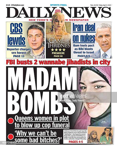 Daily News front page April 3 Headline MADAM BOMBS Noelle Velentzas and Asia Sidniqui of Queens were selfproclaimed 'bad bitches' who hoped to commit...