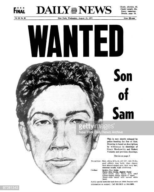 Daily News Front page August 10 Headline WANTED Son of Sam This is a new sketch released by police hunting Son of Sam Drawing is based on...