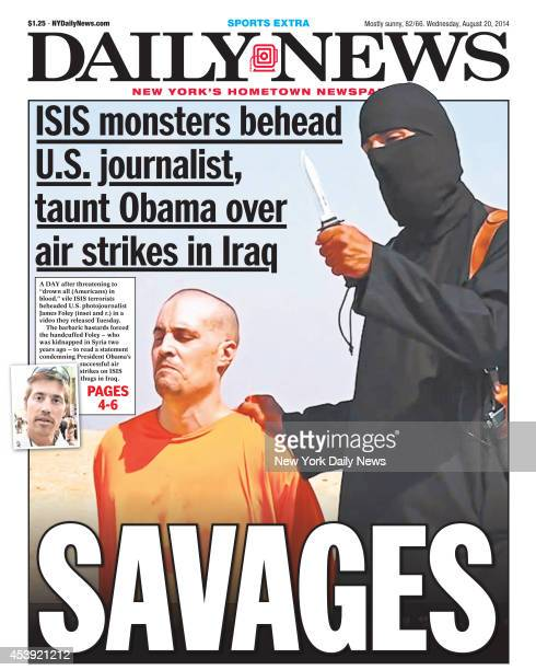 Daily News front page August 20 SAVAGES - ISIS monster behead U.S. Journalist, taunt Obama over air strikes in Iraq - James Foley.