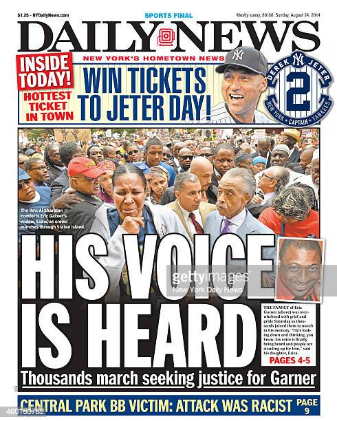 Daily News front page August 24 Headline HIS VOICE IS HEARD Thousands march seeking justice for Garner The Family of Eric Garner was overwhelmed with...