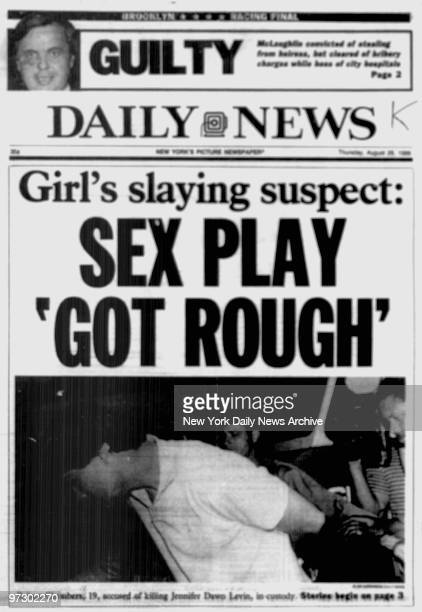 Daily News front page August 28 Headline Girl's slaying suspect SEX PLAY 'GOT ROUGH' Robert Chambers trial Jennifer Levin Photo by NY Daily News...