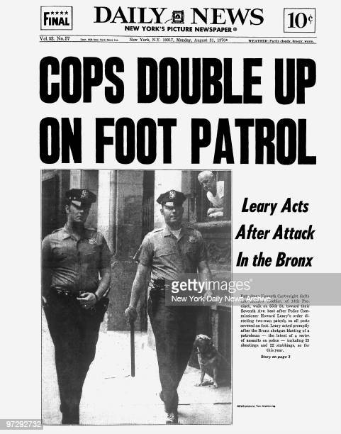 Daily News front page August 31 Headline COPS DOUBLE UP ON FOOT PATROL Leary Acts After Attack In the Bronx Patrolman Kenneth Cartwright and Andrew...