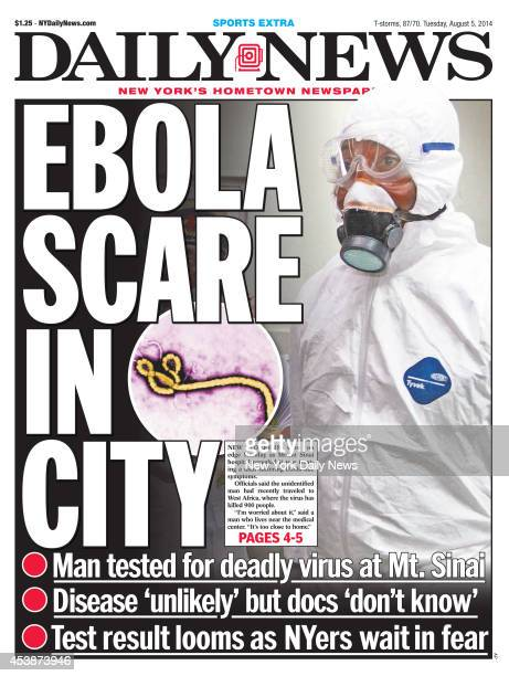 Daily News front page August 5 Headline EBOLA SCARE IN CITY New Yorkers were on edge Monday as Mount Sinai hospital revealed it was treating a man...
