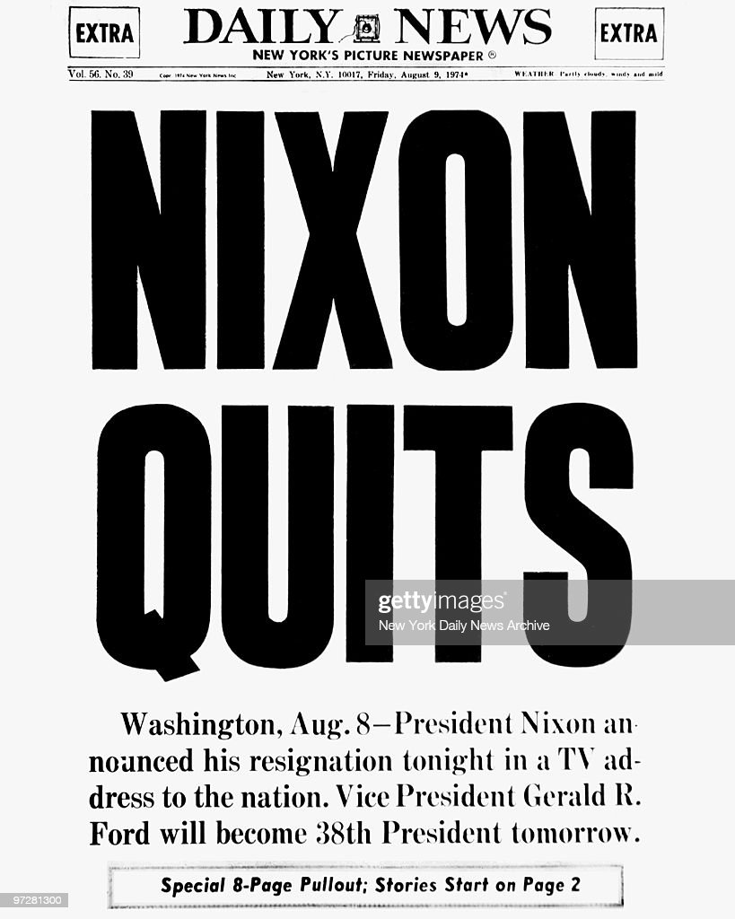 Daily News front page August 9, 1974, Headline: NIXON QUITS, Washington, Aug. 8 - President Nixon announced his resignation tonight in a TV address to the nation. Vice President Gerald R. Ford will become 38th President tomorrow., Richard Nixon - Resignation,